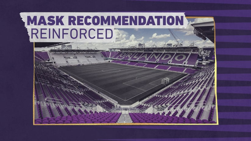 Orlando City SC Reinforces Recommendation for Fans to Wear Masks to Upcoming Matches