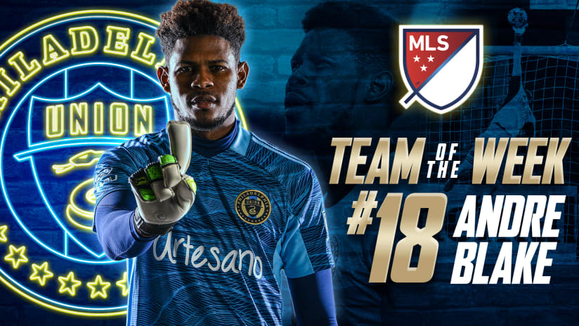 Big saves earns Andre Blake on MLS Team of the Week