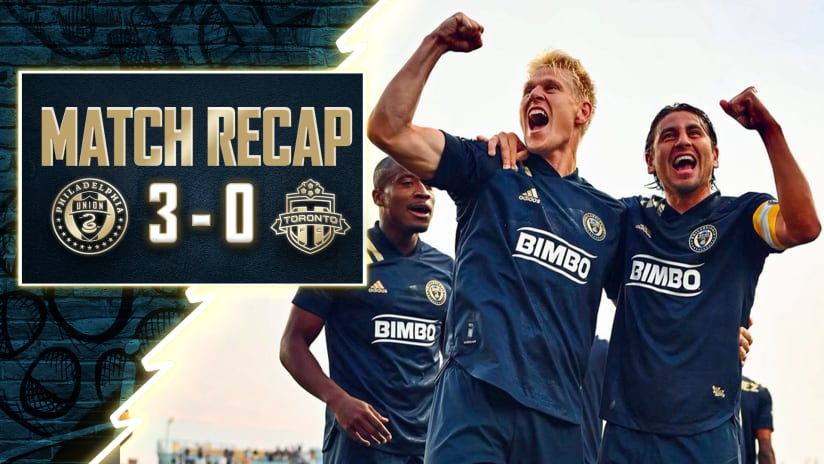 Recap   First half blitz crushes Toronto as Union cruise 3-0