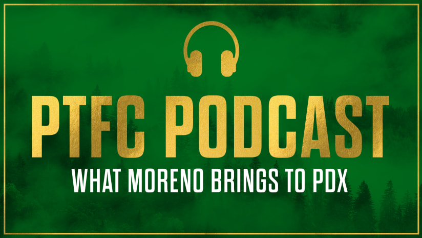PTFC Podcast | What Santiago Moreno brings to PDX