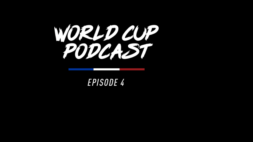 World Cup Podcast Ep. 4, 6.18.19