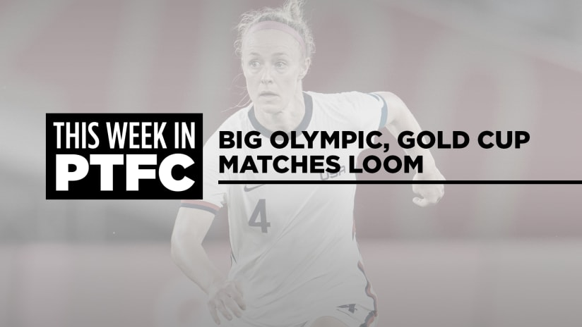 This Week in PTFC | Big Olympic, Gold Cup matches loom + Timbers on road and Thorns at home