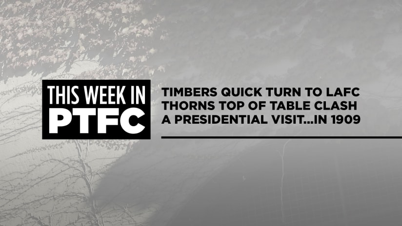 This Week in PTFC | Timbers head to LAFC, Thorns battle rival Reign and more
