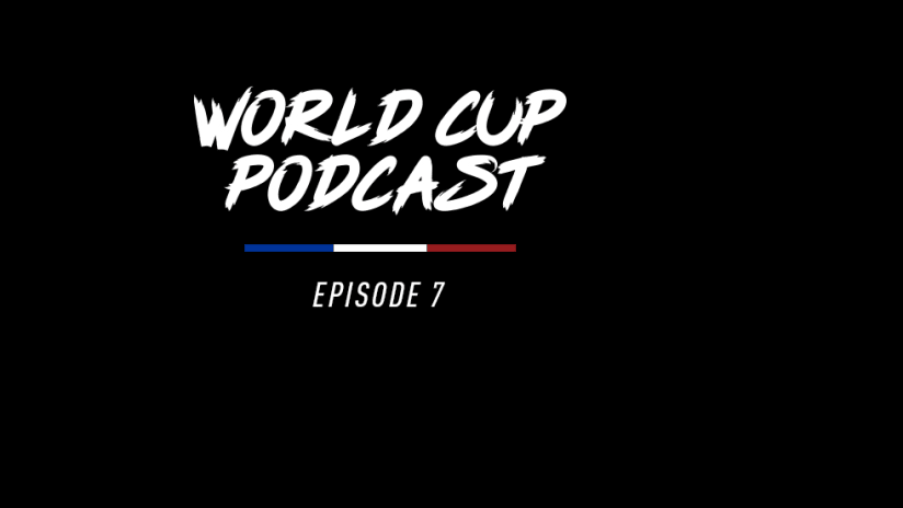 World Cup Podcast Ep. 7, 6.26.19