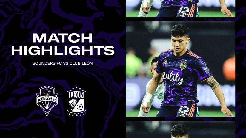HIGHLIGHTS: Club León vs. Seattle Sounders FC | September 22, 2021