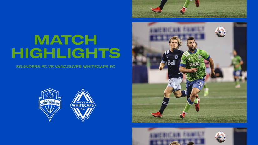 HIGHLIGHTS: Seattle Sounders FC vs. Vancouver Whitecaps FC | October 9, 2021