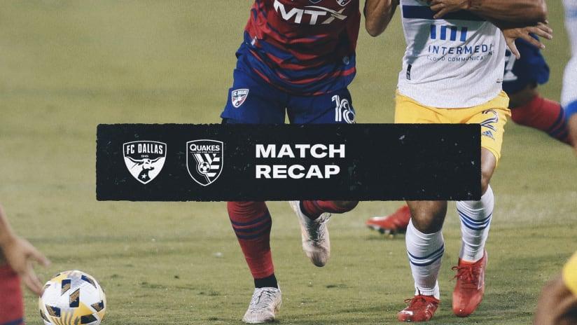 MATCH RECAP: Quakes vs. FC Dallas