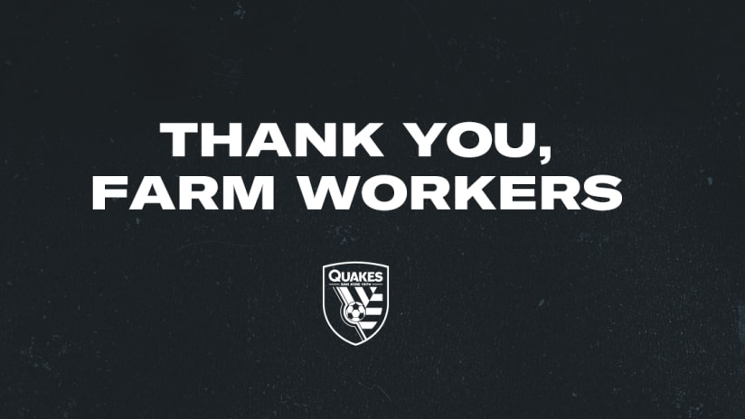Thank You Farm Workers - Quakes - 2020
