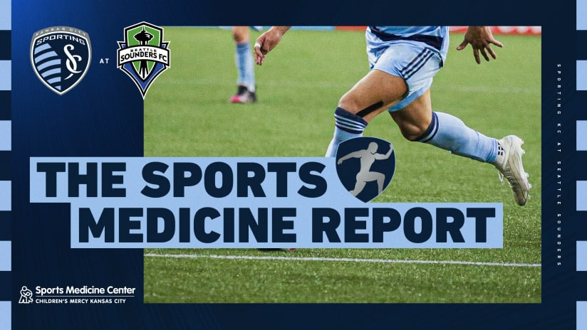 Sports Medicine Report - Sporting KC at Seattle Sounders FC - July 25, 2021
