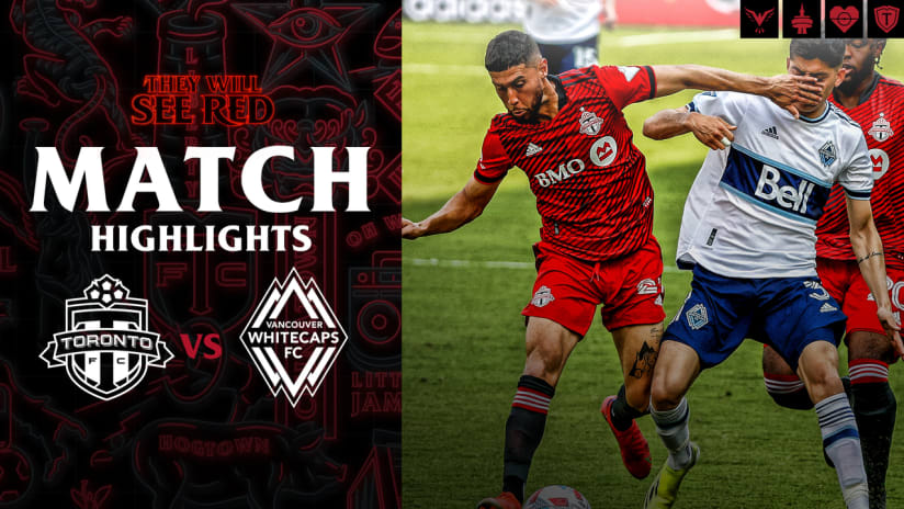 MATCH HIGHLIGHTS | Toronto FC vs. Vancouver Whitecaps FC - April 24, 2021