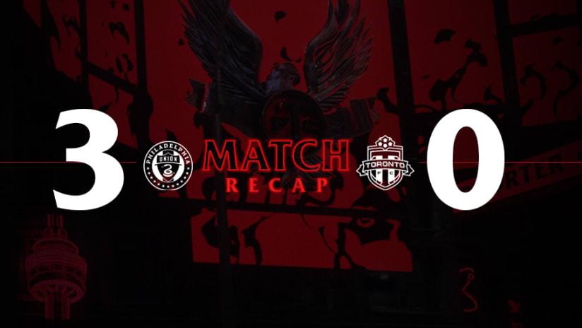 Philadelphia Union 3, Toronto FC 0 | 2021 MLS Match Recap