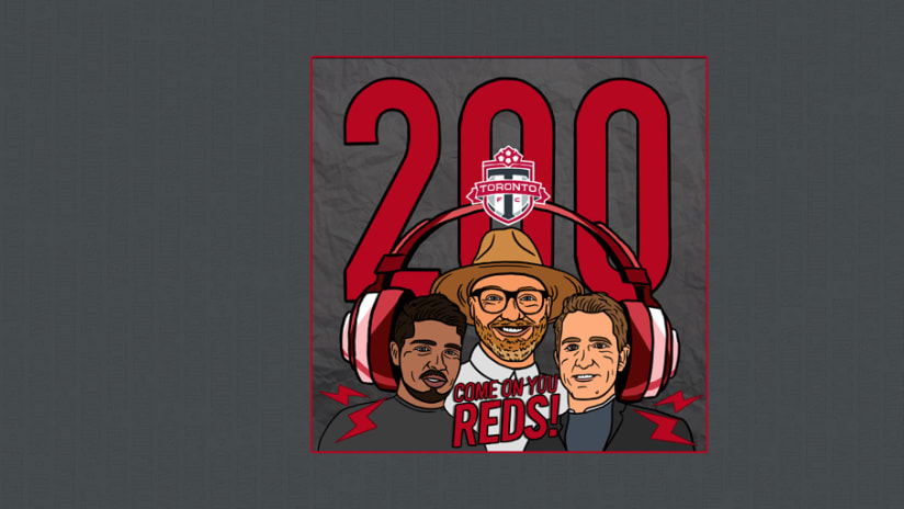 Toronto FC resumes their 2020 MLS campaign & it's the 200th episode!