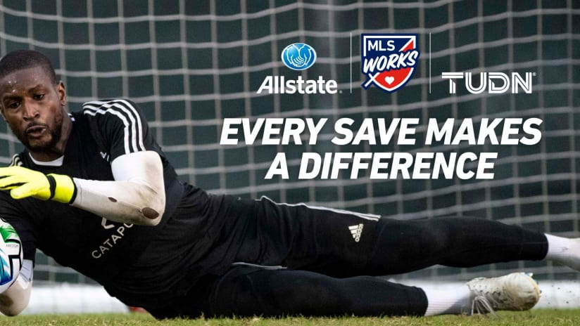 Every Save Makes A Difference - 2018 - MLS WORKS