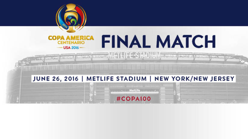 Copa America Centenario - Final Match - MetLife Stadium