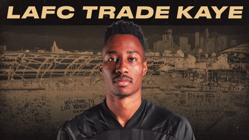 What the Mark-Anthony Kaye trade tells us about LAFC