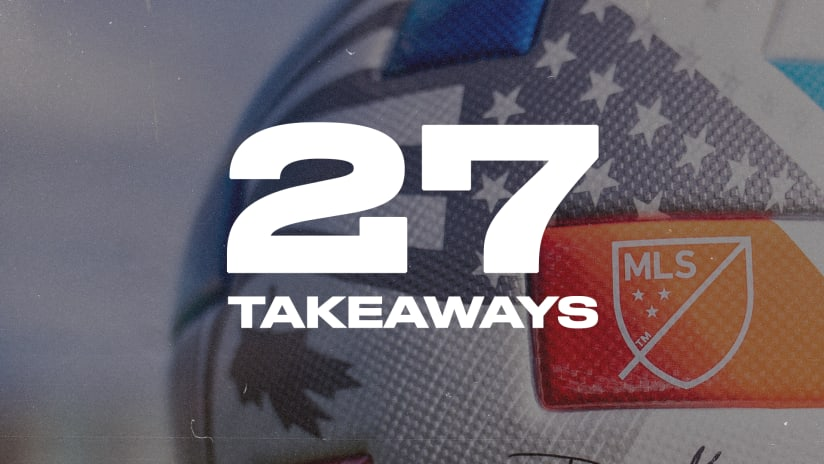 27 Takeaways: One observation on every MLS team after Week 26