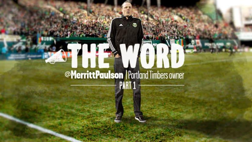 The Word: Merritt Paulson, Part 1