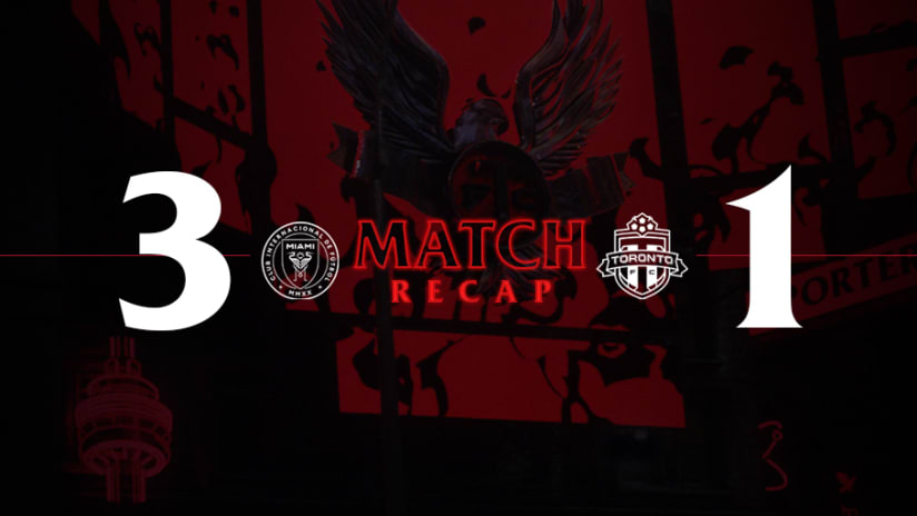 Inter Miami CF 3, Toronto FC 1   2021 MLS Match Recap