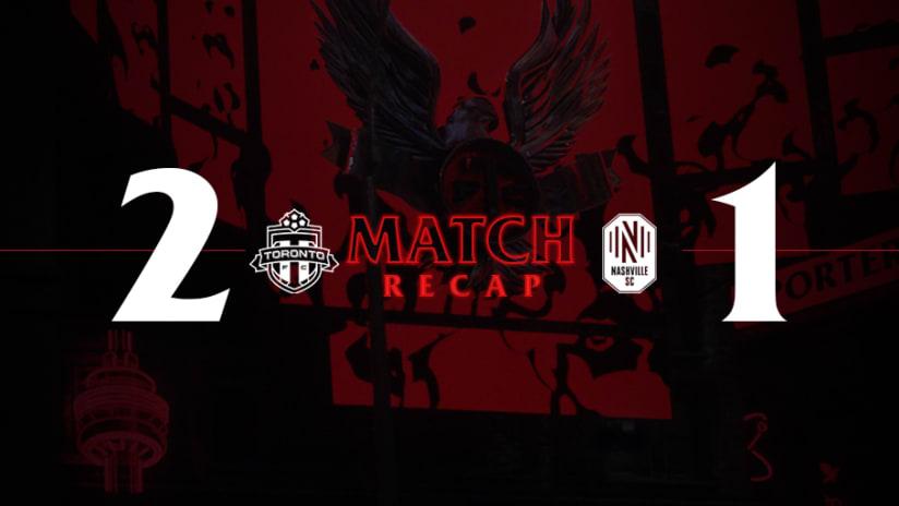 Toronto FC 2, Nashville SC 1 | 2021 MLS Match Recap