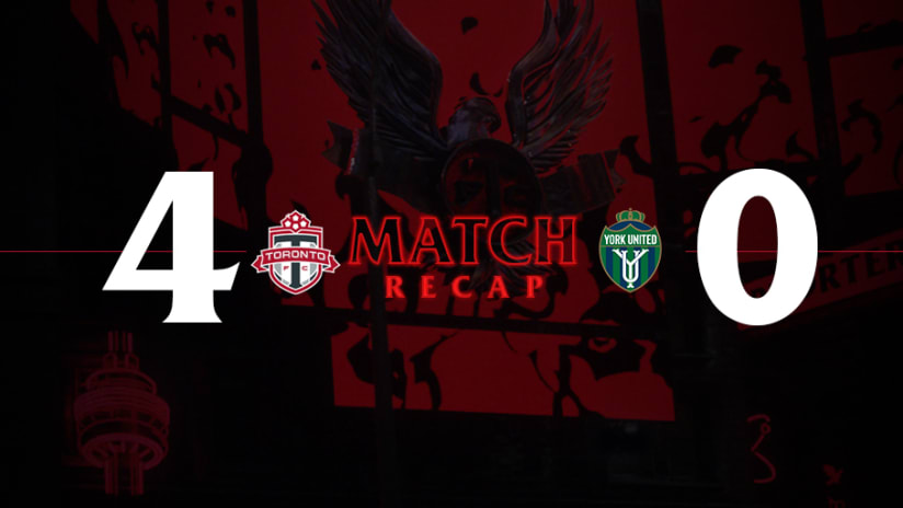 Toronto FC 4, York United FC 0 | 2021 Canadian Championship Match Recap
