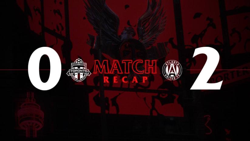 Toronto FC 0, Atlanta United FC 2 | 2021 MLS Match Recap