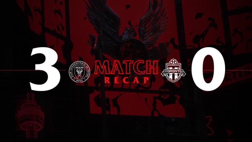 Inter Miami CF 3, Toronto FC 0 | 2021 MLS Match Recap