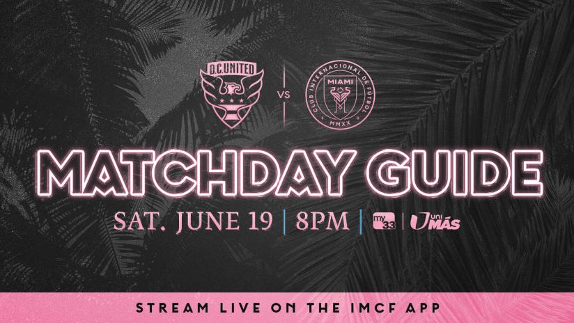 Matchday Guide: D.C. United vs. Inter Miami CF 06.19.21