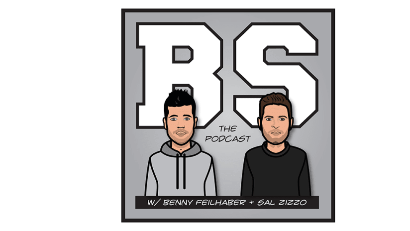 Benny Feilhaber and Sal Zizzo - BS The Podcast - Benny Sal Podcast