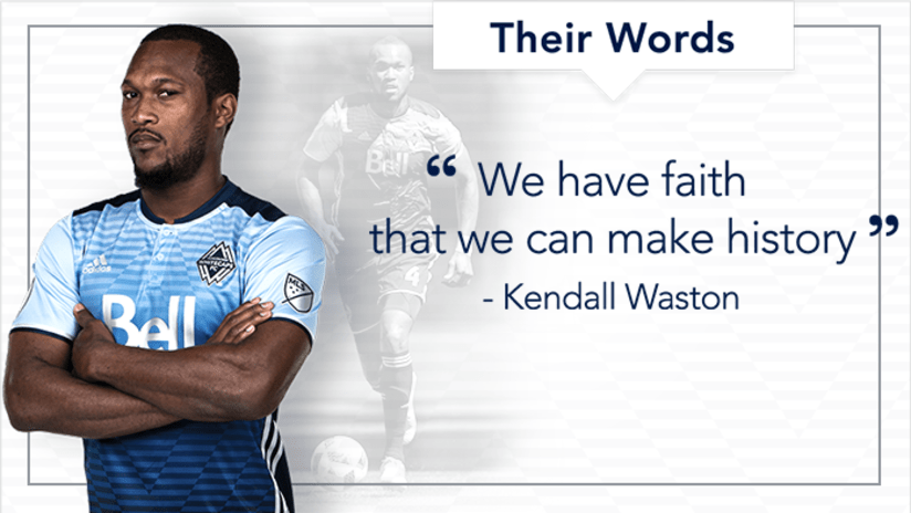 Kendall Waston: Their Words