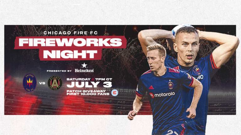 Chicago Fire FC Fan Experiences Announced for July 3 Match Versus Atlanta United FC  -