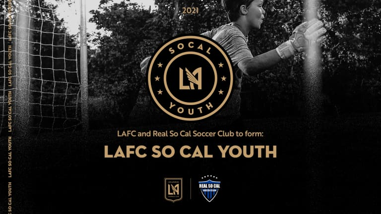 LAFC & Real So Cal Soccer Club To Form LAFC So Cal Youth HALF 210228 IMG