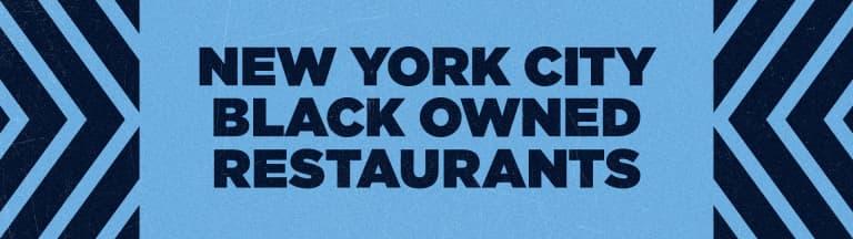 NYCFC Celebrates Black Heritage - https://newyorkcity-mp7static.mlsdigital.net/elfinderimages/Pictures/Black%20Heritage/2000_black-owned-restaurants%20(1).jpg