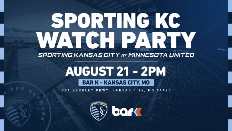 Sporting KC Watch Party Bar K - Aug. 21, 2021