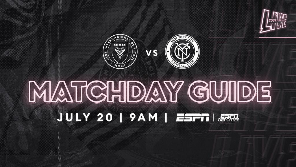 Matchday Guide: Inter Miami CF vs. New York City FC   Inter Miami CF