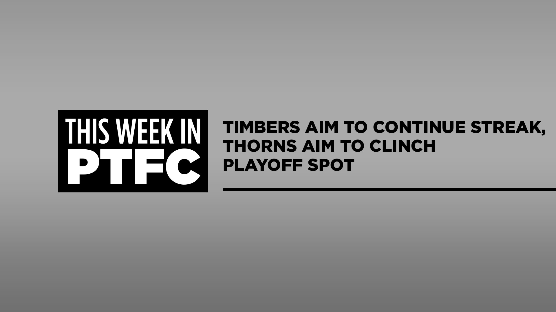 This Week in PTFC | Timbers play RSL, Thorns in action with playoff spot up for grabs | PTFC