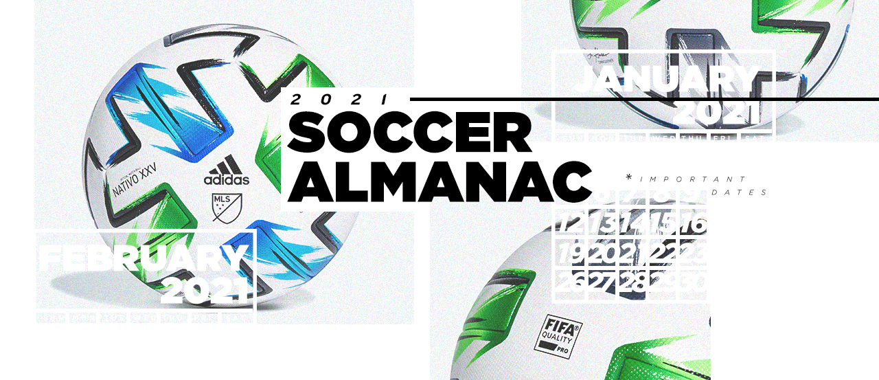 2021 Soccer Almanac: Key dates and major tournaments in busy year ahead   MLSSoccer.com