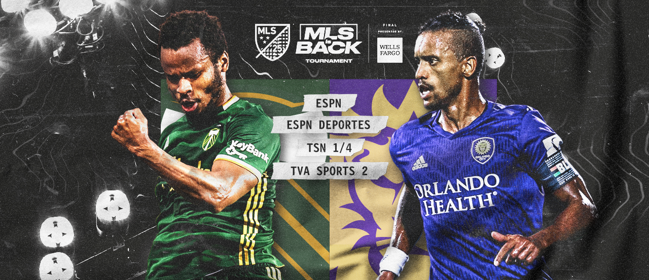 MLS is Back Tournament Final: Early preview of Portland Timbers vs Orlando City on August 11   MLSSoccer.com