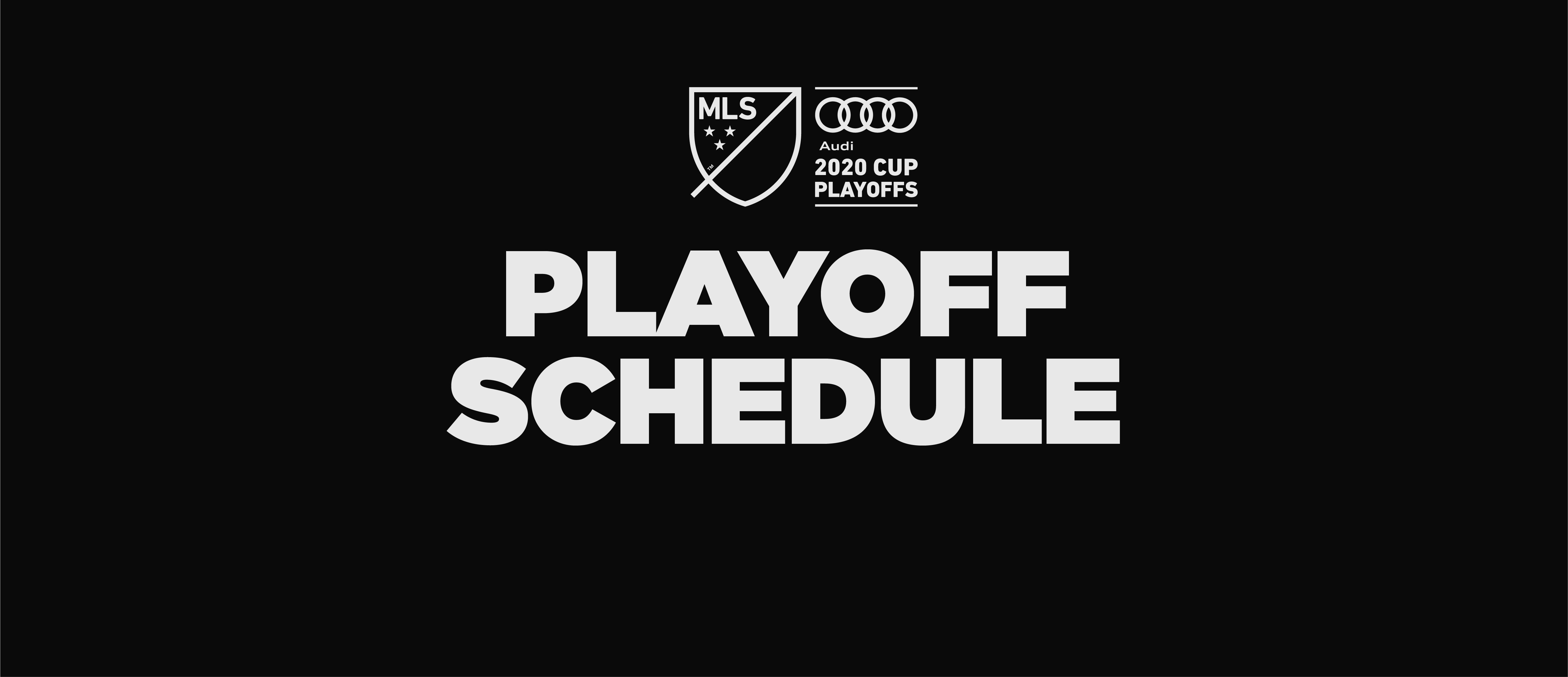 Audi 2020 MLS Cup Playoffs: Match schedule, dates, times and TV | MLSSoccer.com