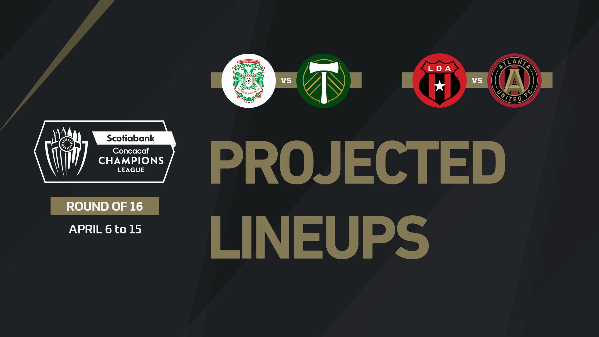 Projected lineups for Concacaf Champions League Round of 16 - April 6   MLSSoccer.com